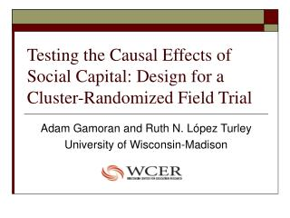 Testing the Causal Effects of Social Capital: Design for a Cluster-Randomized Field Trial