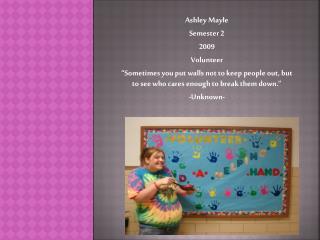 Ashley Mayle Semester 2 2009 Volunteer