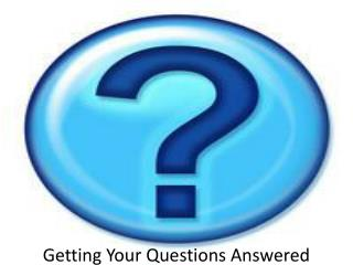 Getting Your Questions Answered