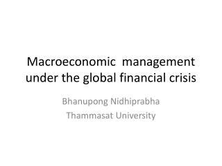 Macroeconomic  management under the global financial crisis