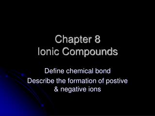 Chapter 8 Ionic Compounds