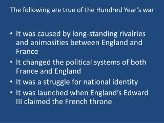 The following are true of the Hundred Year's war
