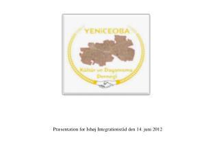 Præsentation for Ishøj  Integrationsråd  den 14. juni 2012