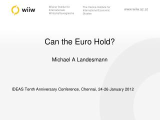 Can the Euro Hold? Michael A Landesmann