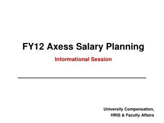 FY12  Axess Salary Planning  Informational Session