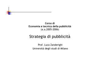 Corso di  Economia e tecnica della pubblicit  a.a.2005-2006  Strategia di pubblicit