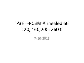 P3HT-PCBM Annealed at 120, 160,200, 260 C