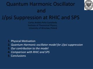 Quantum Harmonic Oscillator   and J/psi Suppression at RHIC and SPS