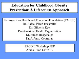 Education for  Childhood  Obesity Prevention:  A Lifecourse Approach