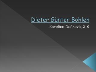 Dieter Günter Bohlen