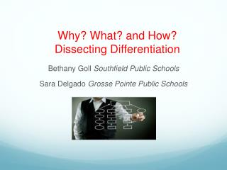 Why? What? and How?  Dissecting Differentiation