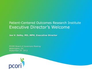 Patient-Centered Outcomes Research Institute Executive Director's  Welcome