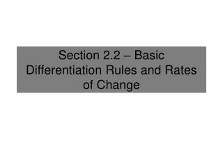 Section 2.2 – Basic Differentiation Rules and Rates of Change