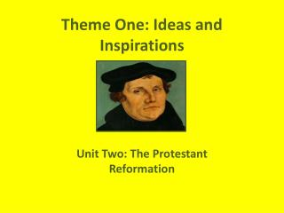 Theme One: Ideas and Inspirations