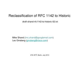 Reclassification of RFC 1142 to Historic draft-shand-rfc1142-to-historic-02.txt