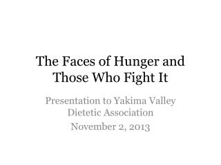 The Faces of Hunger and Those Who Fight It