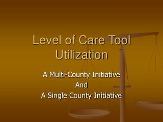Level of Care Tool  Utilization