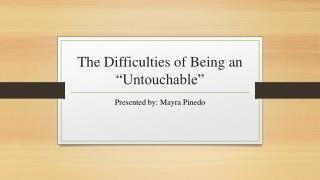 "The Difficulties of Being an ""Untouchable"""