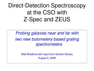 Direct-Detection Spectroscopy at the CSO with  Z-Spec and ZEUS