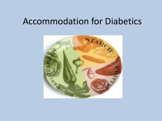 Accommodation for Diabetics