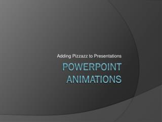 PowerPoint Animations