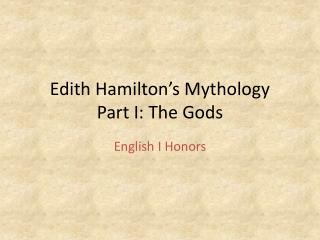 Edith  H amilton's Mythology Part I: The Gods
