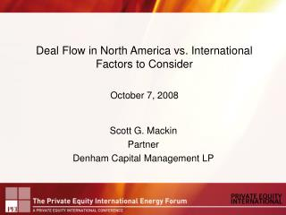 Deal Flow in North America vs. International  Factors to Consider  October 7, 2008