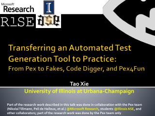 Tao  Xie University of Illinois at  Urbana-Champaign