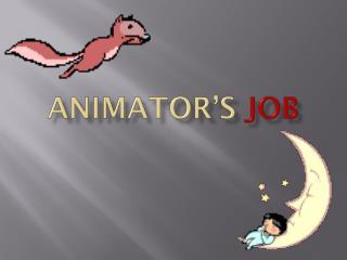 Animator's  job