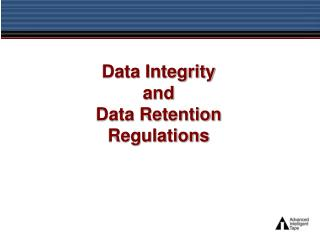 Data Integrity  and  Data Retention  Regulations