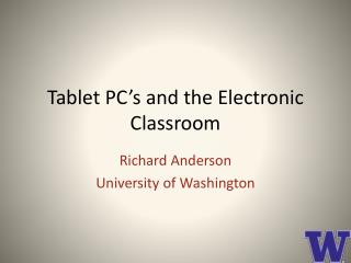 Tablet PC's and the Electronic Classroom