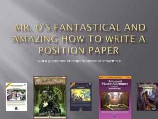 Mr. O's Fantastical and Amazing How to Write a Position Paper