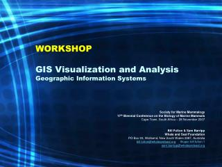 WORKSHOP GIS Visualization and Analysis Geographic Information Systems