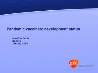 Pandemic vaccines: development status
