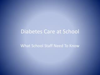 Diabetes Care at School