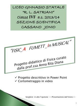 """LICEO GINNASIO STATALE """"R. L. SATRIANI"""" Classe  IVF a.s. 2013/14 SEZIONE SCIENTIFICA"""