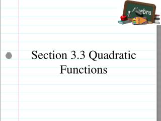Section 3.3 Quadratic Functions