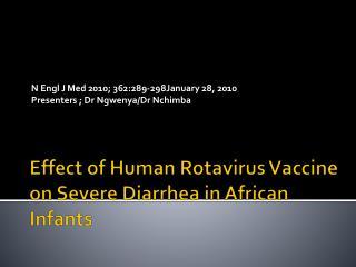 Effect of Human Rotavirus Vaccine on Severe Diarrhea in African Infants