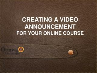 Creating a Video Announcement For your Online Course