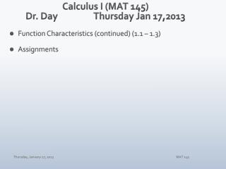 Calculus I (MAT 145) Dr. Day		 Thur sday  Jan  17,2013