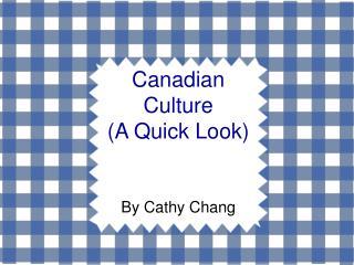 Canadian Culture A Quick Look