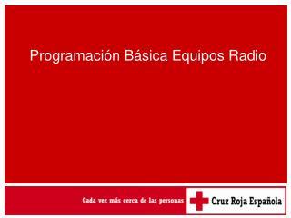 Programaci�n B�sica Equipos Radio