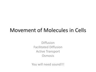 Movement of Molecules in Cells