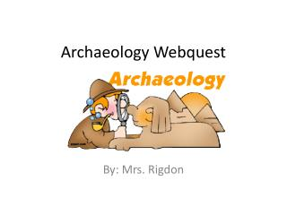 Archaeology Webquest
