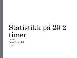 Statistikk på 20  2 timer PSY-1002