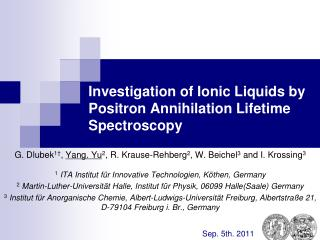 Investigation of Ionic Liquids by Positron Annihilation Lifetime Spectroscopy