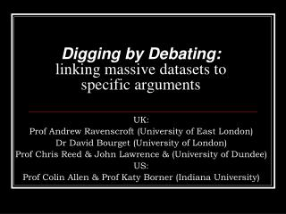 Digging by Debating:  linking massive datasets to specific arguments