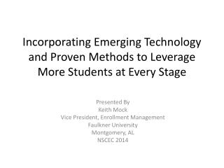 Incorporating Emerging Technology and Proven Methods to Leverage More  Students at Every Stage