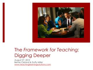 The  Framework for Teaching:  Digging Deeper
