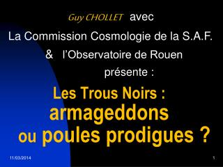 Guy CHOLLET    avec La Commission Cosmologie de la S.A.F.      l Observatoire de Rouen             pr sente :